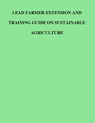DF Lead Farmer Extension and Training Guide on Sustainable Agriculture