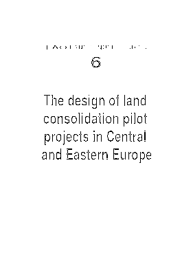 FAO Land Tenure Studies 6 - The design of land consolidation pilot projects in Central and Eastern Europe