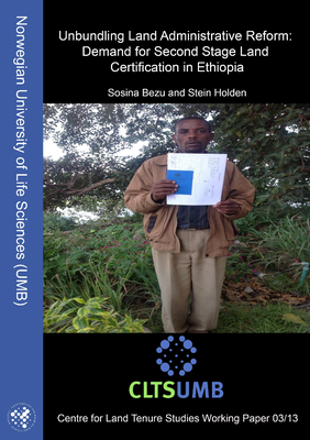 Unbundling Land Administrative Reform - Demand for Second Stage Land Certification in Ethiopia